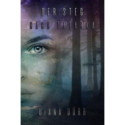 Der Steg nach Tatarka - Diana Dörr