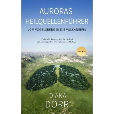 Auroras Heilquellenführer - Diana Dörr